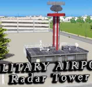Мод MILITARY AIRPORT - Radar Tower для Cities Skylines